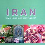 """Buchveröffentlichung: """"Iran – Das Land und seine Küche"""""""